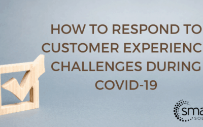 3 Ways to Respond to Customer Experience Challenges during COVID-19