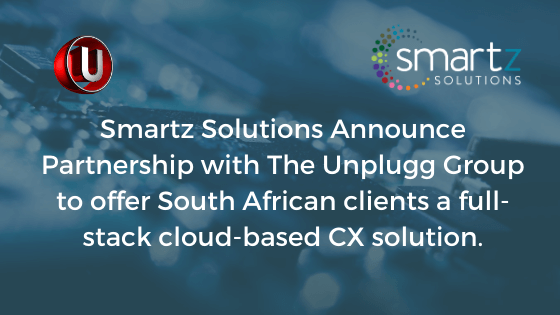 Smartz Solutions Announce Partnership with The Unplugg Group to offer South African clients a full-stack cloud-based CX solution.