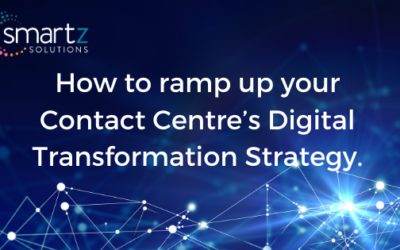 How to ramp up your Contact Centre's Digital Transformation Strategy
